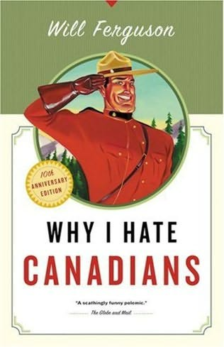 Book cover for Why I Hate Canadians by Will Ferguson