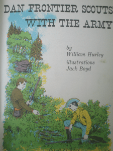 Dan Frontier Scouts with the Army - William Hurley, illustrations by Jack Boyd